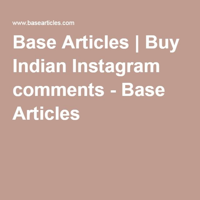 Base Articles | Buy Indian Instagram comments - Base Articles