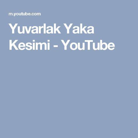 Yuvarlak Yaka Kesimi - YouTube