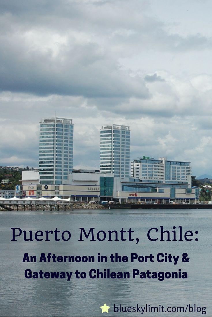Puerto Montt, Chile - An Afternoon in the Port City and Gateway to Chilean Patagonia