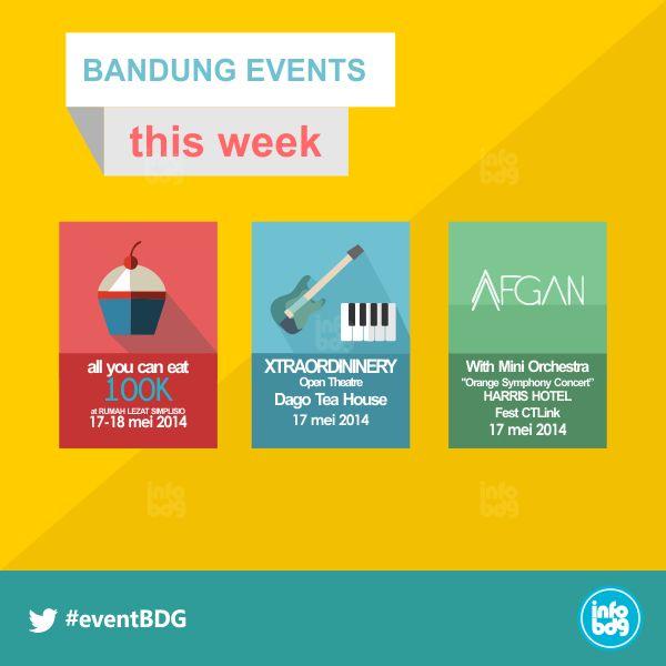 Bandung Event This Week!  - All You Can Eat 100ribu di Anniversary @RumZatSimplisio (17-18 Mei)  - XTRAORDININERY di Dago Tea House (Sabtu, 17 Mei)  - AFGAN and Mini Orchestra at Harris Hotel CTLink (Sabtu,17 Mei)  More info:  www.infobdg.com