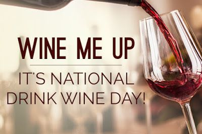 Wine Me Up, It's National Drink Wine Day! by Key Ingredient - Key Ingredient
