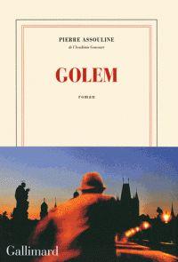 Pierre Assouline - Golem. Gustave Meyer est un champion d'échecs à la réputation internationale. Il est doté d'une mémoire hors du commun. Mais pour apaiser ses fréquentes crises d'épilepsie, son ami d'enfance, neuro-chirurgien, l'opère. A son insu, il lui greffe une électrode supplémentaire qui accroît ses capacités de mémoire. Accusé du meurtre de sa femme, Gustave Meyer déguise son identité et fuit en empruntant le parcours du Golem pour se souvenir des Juifs d'Europe massacrés.