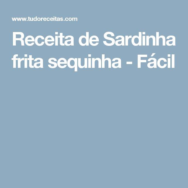 Receita de Sardinha frita sequinha - Fácil