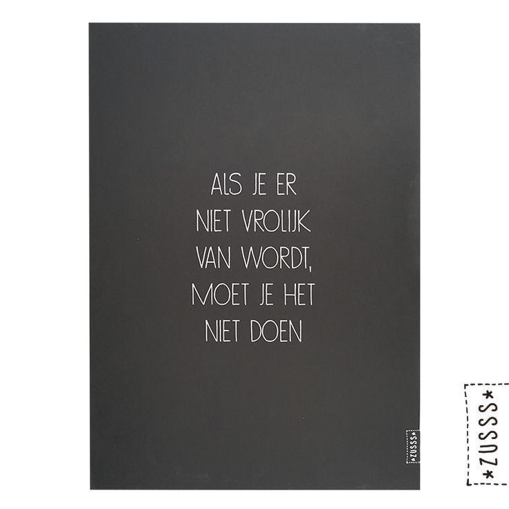 Zusss | A3 poster als je er niet vrolijk van wordt | http://www.zusss.nl/product/a3-poster-tekst-als-je-er-niet-vrolijk-van/