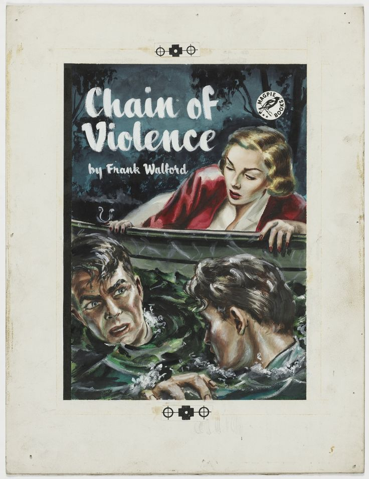 """'Chain of Violence, ca.1946, cover illustration for crime story """"pulp"""" published by Frank C. Johnson, Sydney."""