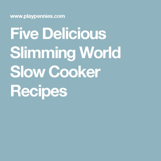 Five Delicious Slimming World Slow Cooker Recipes