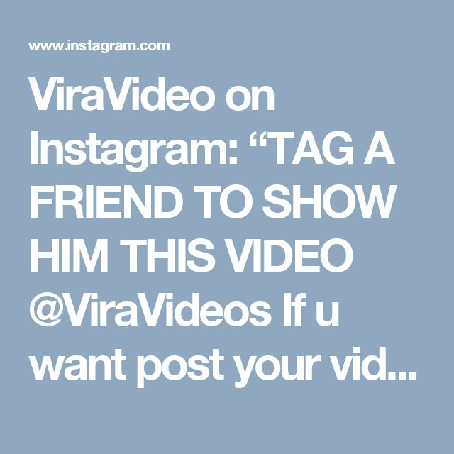 """ViraVideo on Instagram: """"TAG A FRIEND TO SHOW HIM THIS VIDEO @ViraVideos If u want post your videos in this page u must use the hashtag @ViraVideos…"""""""