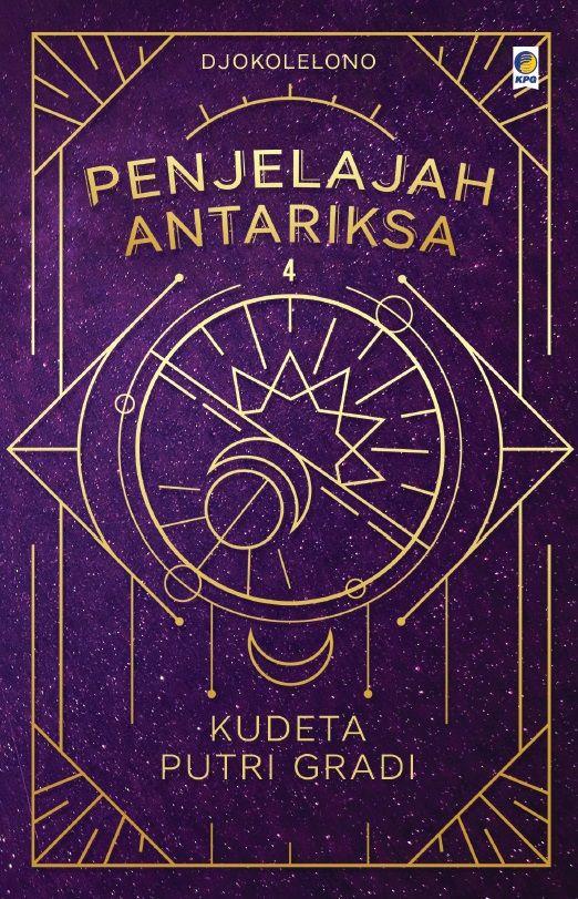 Penjelajah Antariksa 4: Kudeta Putri Gradi by Djokolelono. Published on 30 November 2015.