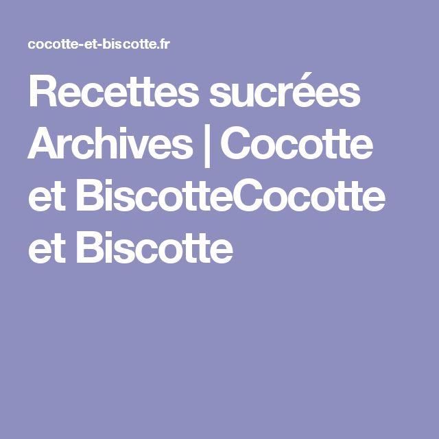 Recettes sucrées Archives | Cocotte et BiscotteCocotte et Biscotte