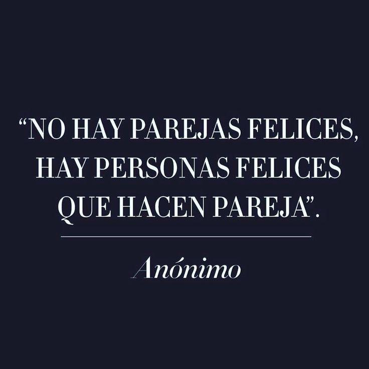 〽️ No hay parejas felices, hay personas felices, que hacen pareja