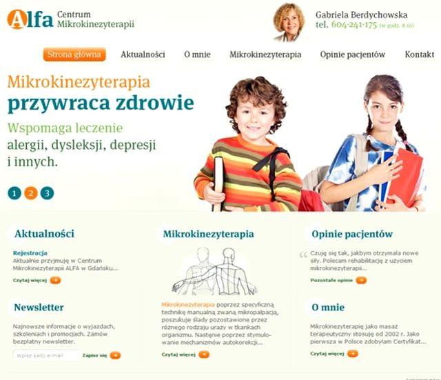 http://mikrokinezyterapia.org.pl/ #mikrokinezyterapia @mikrokinezyterapia   ALFA Centrum Mikrokinezyterapii Gabriela Berdychowska 80-289 Gdańsk   ul. Hubala 38a Tel.:   (58) 341-03-38   Mobile:   604-241-175   E-mail:   gabriela.berdychowska@op.pl   E-mail:   alfa@mikrokinezyterapia.pl   Jestem terapeutką pracującą metodą mikrokinezyterapii od roku 2002. Pierwszą w Polsce osobą, która uzyskała Certyfikat Kompetencji wydany przez Centrum Kształcenia w Zakresie Mikrokinezyterapi...