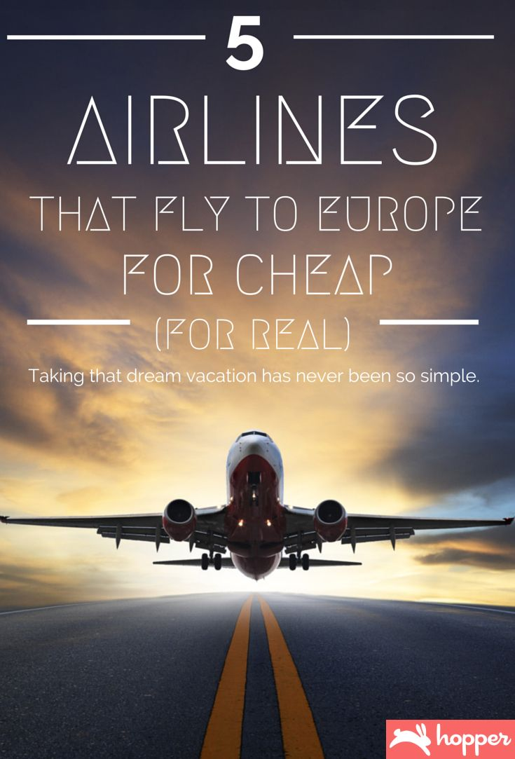 5 Airlines That Fly To Europe For Real Travel Places I Want Go Pinterest Wander Vacation And Buckets