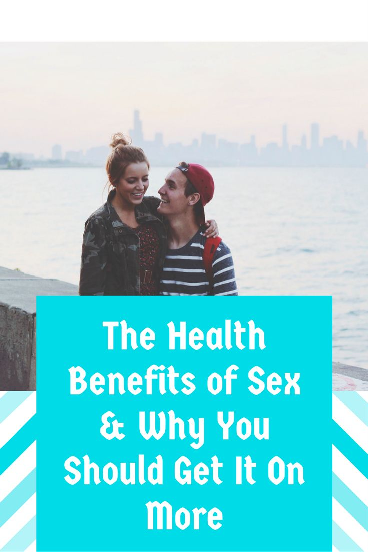The Health Benefits of Sex & Why You Should Get It On More