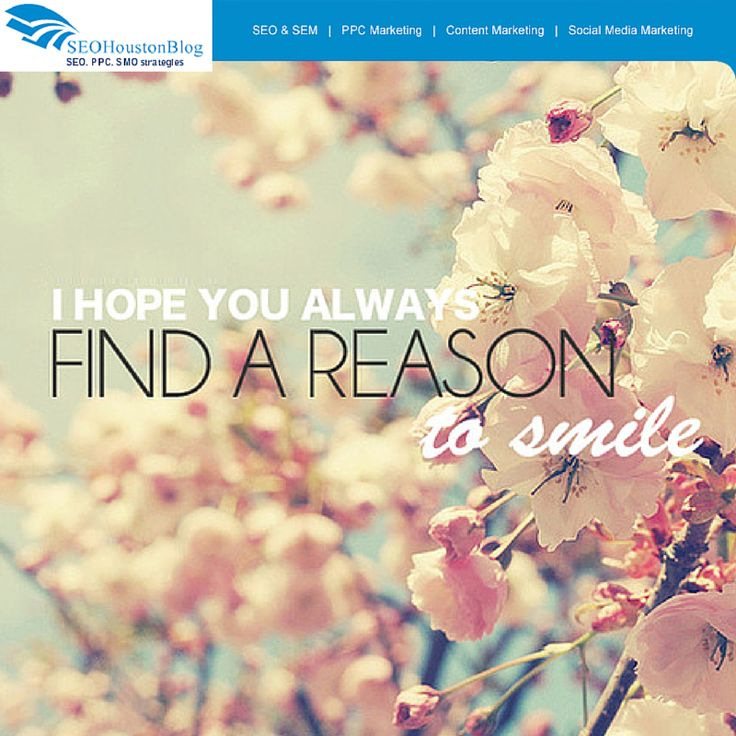 We hope you always find a reason to smile.
