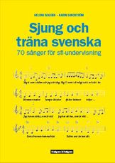 Sjung och träna svenska. Att lära sig svenska genom sång och musik är roligt! Här finns en massa sånger med välkända melodier och ny text, där eleverna kan öva på t.ex. substantiv, adjektiv, verb och vardagsfraser. Av Helena Bogren och Karin Sundström. Hallgren & Fallgren.
