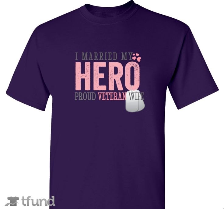 Check out I Married My HERO, Proud Veteran Wife T-Shirt fundraiser t-shirt. Buy one & share it to help support the campaign!