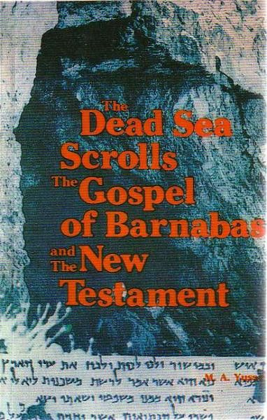 The Dead Sea Scrolls, The Gospel of Barnabas and The New Testament