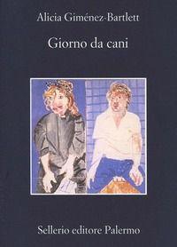 Giorno da cani - Alicia Giménez Bartlett - Libro - Sellerio Editore Palermo - La memoria | IBS