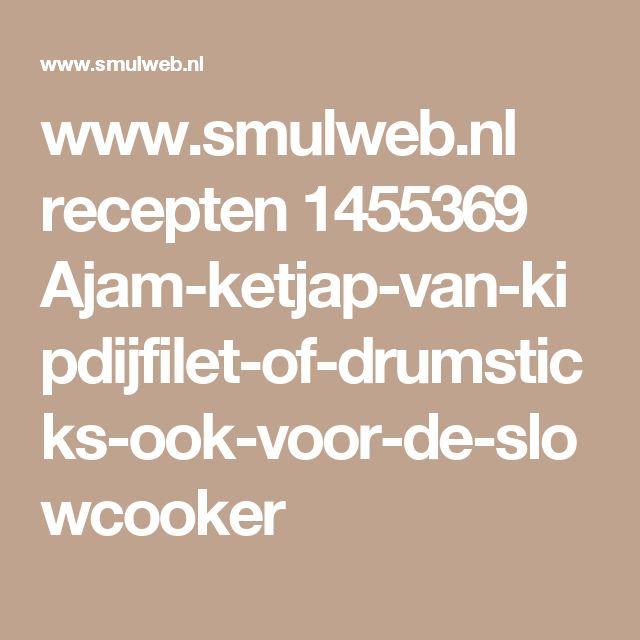 www.smulweb.nl recepten 1455369 Ajam-ketjap-van-kipdijfilet-of-drumsticks-ook-voor-de-slowcooker