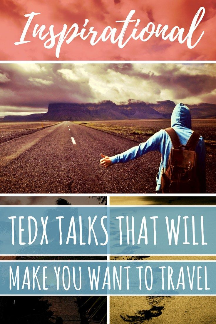 These thought-provoking talks at TEDx events are sure to give you plenty of life goals, travel inspiration, and the desire to gain meaningful experiences along the way