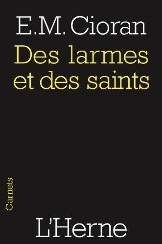 Des larmes et des saints (French Edition) by Emil Cioran, http://www.amazon.com/dp/B004774M38/ref=cm_sw_r_pi_dp_OaXjqb0YJVW9F