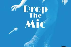 Drop the Mic at MCL Chicago | Metromix Chicago