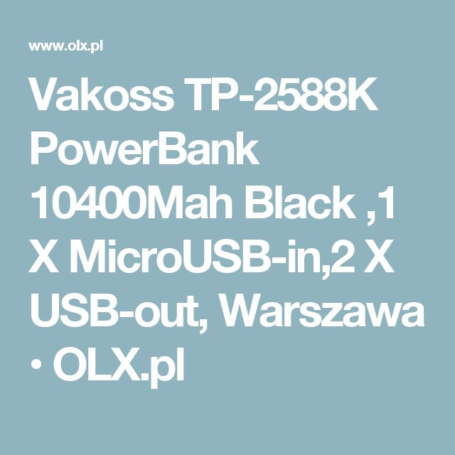 Vakoss TP-2588K PowerBank 10400Mah Black ,1 X MicroUSB-in,2 X USB-out, Warszawa  • OLX.pl