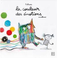 La couleur des émotions: l'album - Anna Llenas