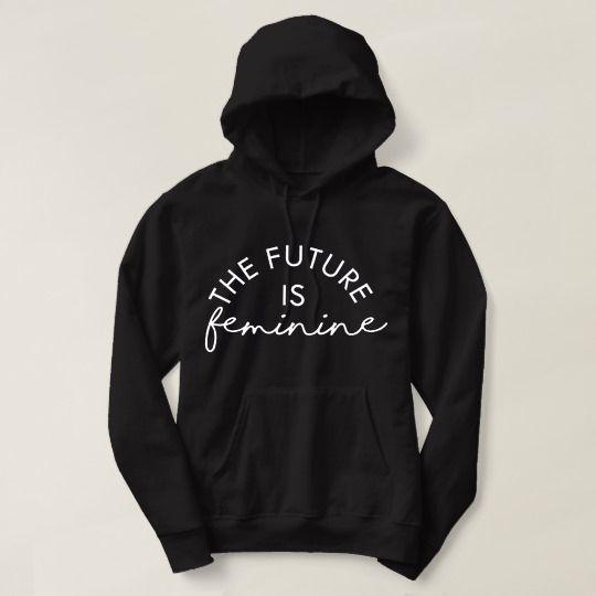 The Future Is Feminine Custom Hoodie //Price: $31.00 & FREE Shipping //     #customtshirts #cheapcustomshirts #funnytshirts #theroyaltees #tshirtforman #tshirtforwoman #funnyquotetshirts #graphictees #coolgraphictees #gameofthrone #rickandmorty #likeforlike #tshirts #christmasgift #summer #catlover #birthdaygift #picoftheday #OOTD #giftforman #giftforwoman #streetwear #funnychristmasshirts #halloweencostume #halloweentshirt #tshirt #tshirts #tshirtdesign #funnygift #birthdaygift…