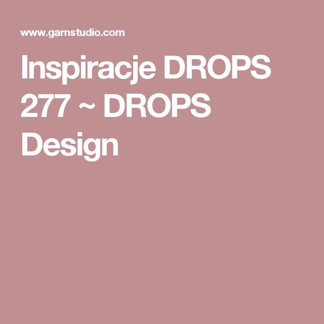 Inspiracje DROPS 277 ~ DROPS Design