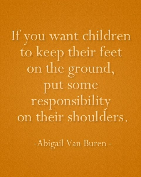 Absolutely!  teach them to be responsible, thoughtful, dependable, unselfish, giving people.  not entitled brats.  Words to Live By! Inspirational Single Mom Quotes | iVillage.ca