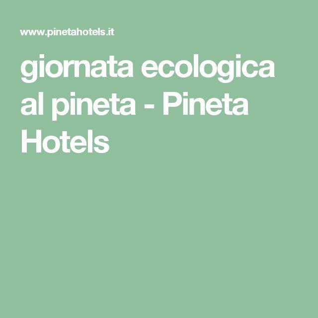 giornata ecologica al pineta - Pineta Hotels