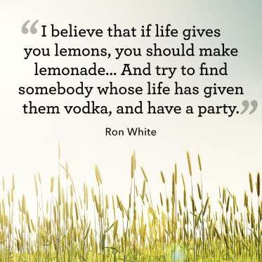 """I believe that if life gives you lemons, you should make lemonade... And try to find somebody whose... - Kevin Peralta"