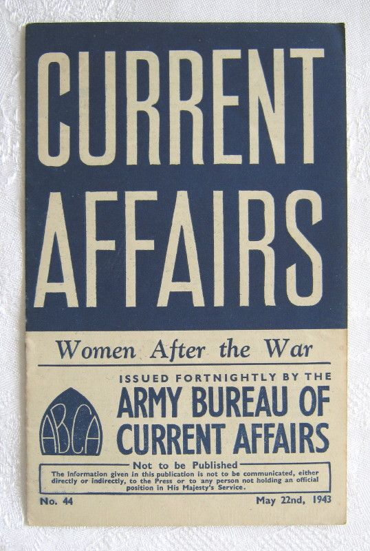 "ABCA ""Current Affairs"" bulletin, No. 44 - ""Women After the War"" (22 May 1943), plus military letter re NCOs course - World War 2 booklet - one of a series produced by the Army Bureau of Current Affairs - www.vanishederas.com"
