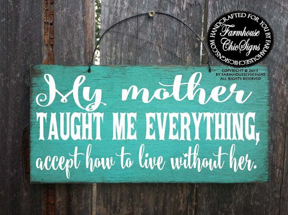 mom sign, angel mother, mother in heaven, in memory of mom, my mother taught me everything accept how to live without her, mom memorial