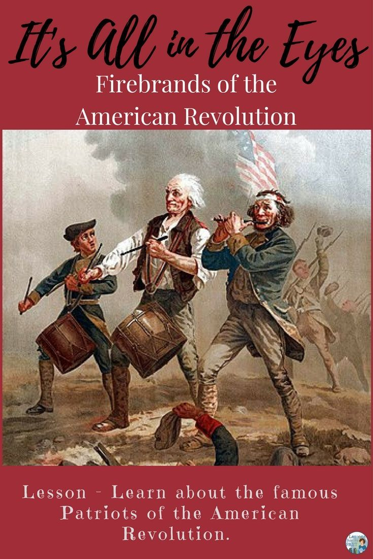 Patriots Of The American Revolutionary War It S All In The Eyes American Revolution American History Lessons American Revolution Timeline