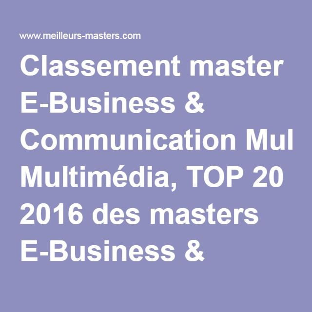 Classement master E-Business & Communication Multimédia, TOP 20 2016 des masters E-Business & Communication Multimédia