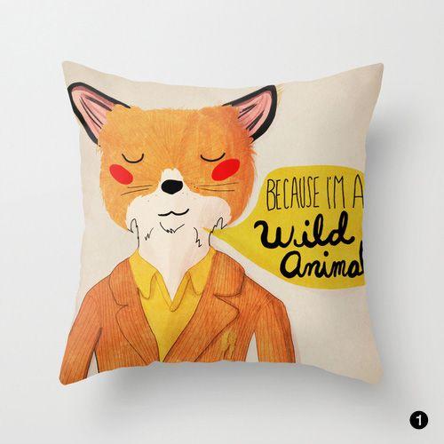 Fantastic Mr. Fox Because I'm a Wild Animal pillow by Nan Lawson