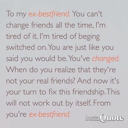 I Want My Best Friend Back Qoutes T
