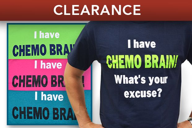 I Have CHEMO BRAIN What's Your Excuse? T-Shirt (Clearance)