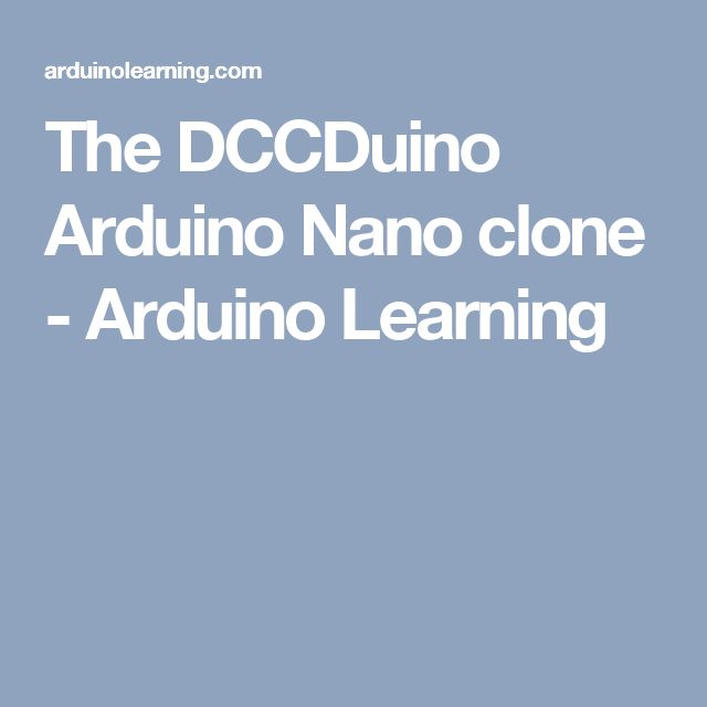 The DCCDuino Arduino Nano clone - Arduino Learning
