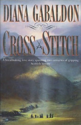 Cross Stitch (1991)(Outlander)  (The first book in the Outlander series) by Diana Gabaldon