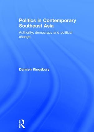 Politics in Contemporary Southeast Asia: Authority, Democracy and Political Change (Paperback) book cover