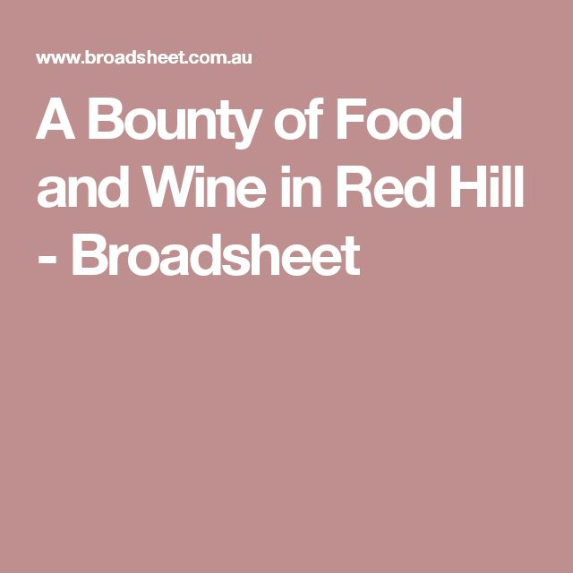 A Bounty of Food and Wine in Red Hill - Broadsheet