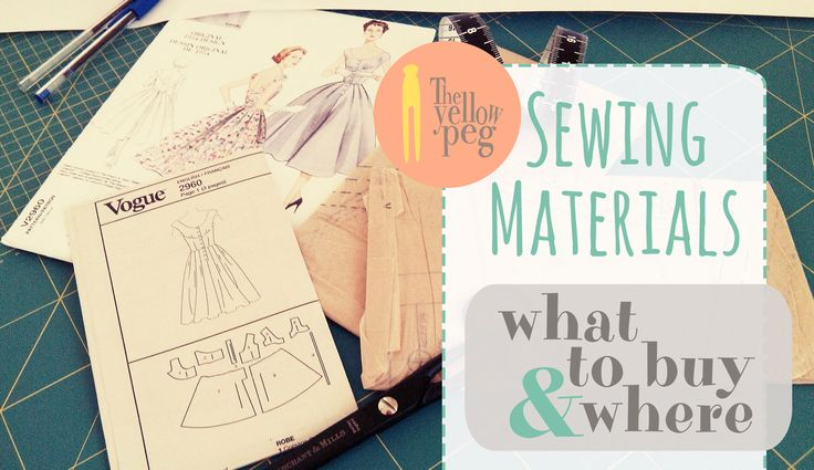 Sewing materials: all you need to get started sewing.