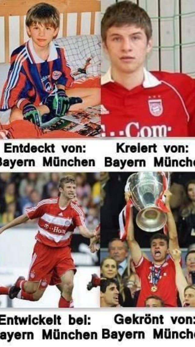 Thomas Müller, The biggest Bayern München fan. I can not imagine the day he left Die Rotten
