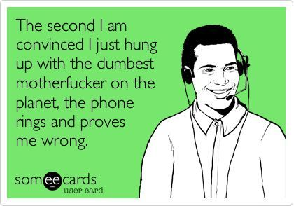 In my four years of recept'ing I've learned to never, EVER complain about phone calls. It'll just get worse.