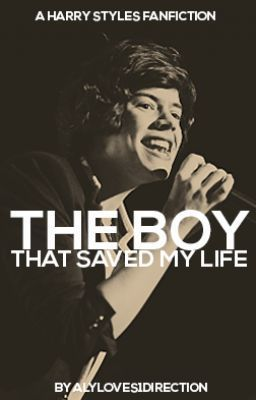 The Boy That Saved My Life (Harry Styles Fanfic) - Ch.1 - alyloves1direction