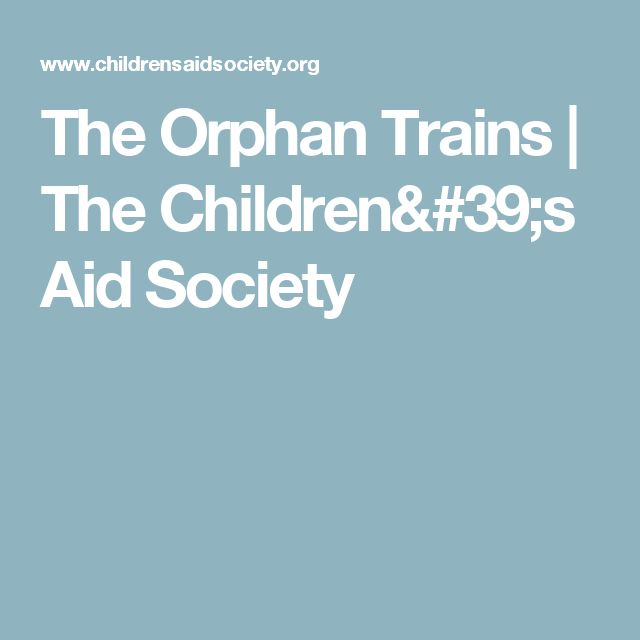 The Orphan Trains | The Children's Aid Society