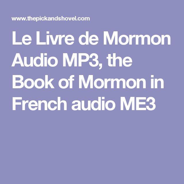 Le Livre de Mormon Audio MP3, the Book of Mormon in French audio ME3